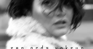 Göksel – Sen Orda Yoksun / Avrupa Müzik