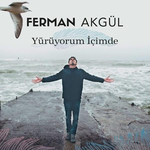 Ferman Akgül – Yürüyorum İçimde / EMI