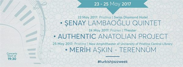 Kosova'da Türk Caz Haftası (23-25 Mayıs)