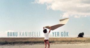 Banu Kanıbelli – Yer Gök / Ada Müzik